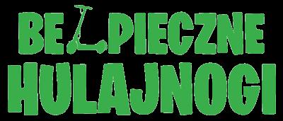 """Grafika przedstawia zielony napis: """"Bezpieczne hulajnogi"""". Zamiast litery Z widnieje zarys hulajnogi"""""""